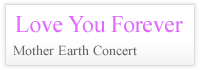 Love You Forever MotherEarthConcert